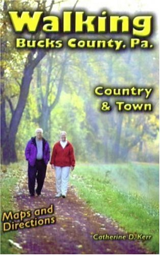 Walking Bucks County, PA: Country & Town