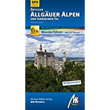 Östliche Allgäuer Alpen und Tannheimer Tal MM-Wandern: Wanderführer mit GPS-kartierten Routen.