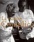 la cuisine complice 100 recettes pour les grandes et les petites occasions
