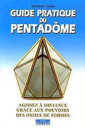 Guide pratique du Pentadôme : Agissez à distance grâce aux pouvoirs des ondes de formes