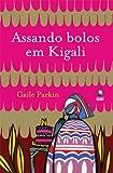 Assando Bolos Em Kigali (Em Portuguese do Brasil)