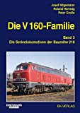 Die V 160-Familie: Band 3: Die Baureihe 218 - Josef Högemann, Roland Hertwig, Peter Große