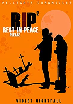 RIP² - Rest in Peace... Please! (Hellsgate Chronicles #02) di [Nightfall, Violet]