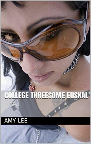 College Threesome Euskal (Basque Edition) por Amy Lee
