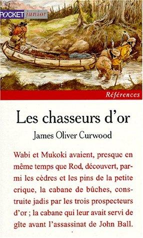 Les chasseurs d'or par James-Oliver Curwood