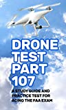 Drone Test Part 107: A study guide and practice test for acing the FAA exam (English Edition)