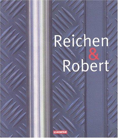 Reichen et Robert : Projets récents, 1993-2002 par Reichen