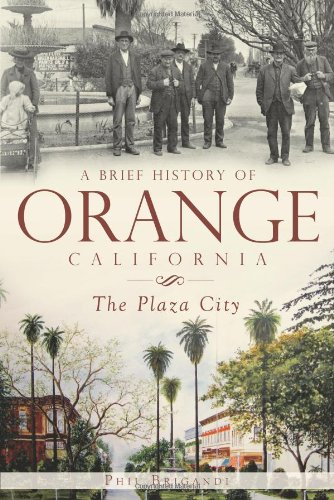 A Brief History of Orange, California: The Plaza City (Brief History Of... (History Press))