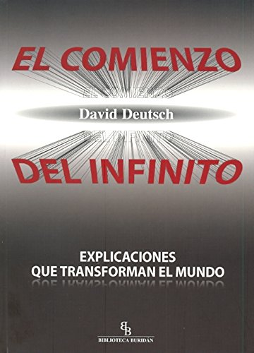 El comienzo del infinito: Explicaciones que transforman el mundo