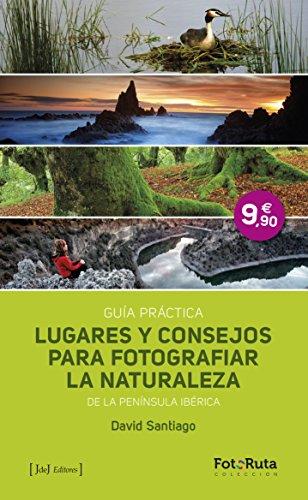 Lugares para fotografiar la naturaleza por DAVID SANTIAGO
