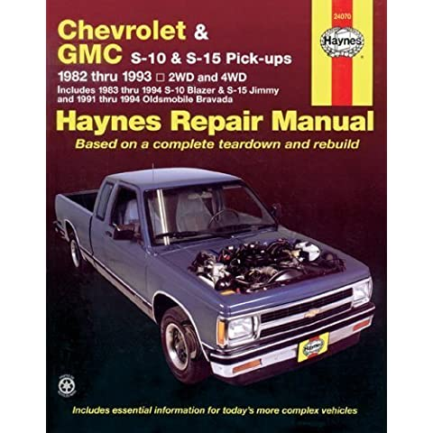 Chevrolet and GMC S10 & S-15 Pick-ups Workshop Manual, 1982-1993: Includes 1983 Thru 1994 S-10Blazer & S-15 Jimmy and 1991 Thru 1994 Oldsmobile Bravada (Haynes Repair Manual) by Haynes, John (1998)