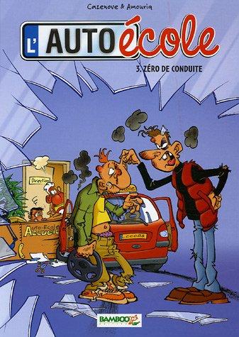 L'auto-école, Tome 3 : Zéro de conduite