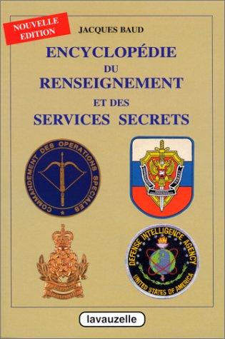 ENCYCLOPEDIE DU RENSEIGNEMENT ET DES SERVICES SECRETS. Edition 1998