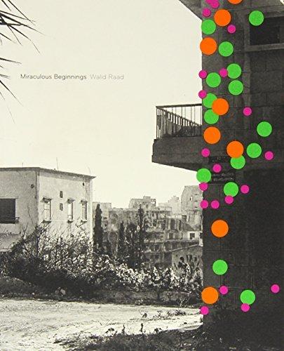Miraculous Beginnings by Walid Raad (2010-10-01)