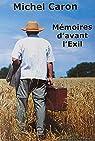 Mémoires d'avant l'Exil par Caron