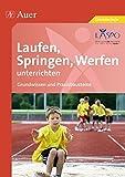 Laufen, Springen, Werfen unterrichten: Grundwissen und Praxisbausteine (1. bis 4. Klasse)