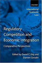 Regulatory Competition and Economic Integration: Comparative Perspectives (International Economic Law Series)