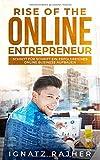 Rise of the Online Entrepreneur: Schritt für Schritt ein erfolgreiches Online Business aufbauen - Ignatz Rajher