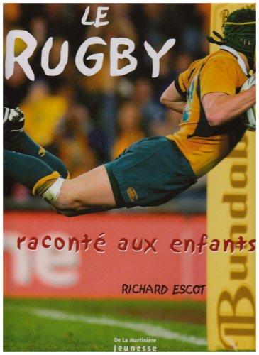 Le Rugby raconté aux enfants par Richard Escot