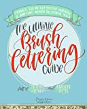 The Ultimate Brush Lettering Guide: A Complete Step-by-Step Creative Workbook to Jump...