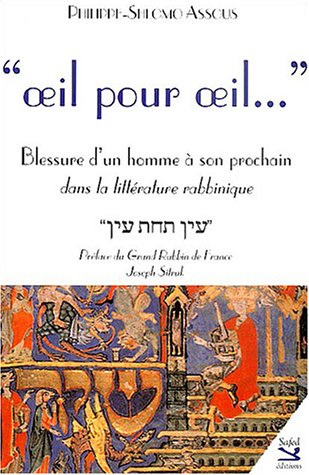Oeil pour oeil. : Blessure d'un homme à son prochain dans la littérature rabbinique