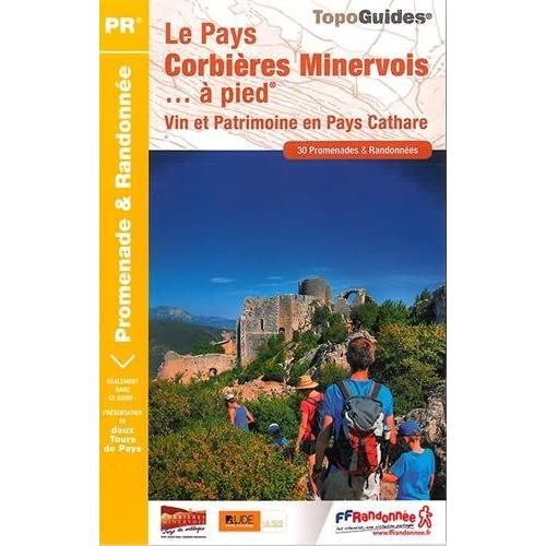 Le Pays Corbières Minervois à pied : 30 promenades & randonnées