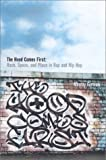The 'Hood Comes First: Race, Space, and Place in Rap and Hip Hop (Music/Culture)