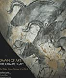 Dawn of Art: The Chauvet Cave (The Oldest Known Paintings in the World) by Jean-Marie Chauvet, Eliette Brunel Deschamps, Christian Hill (1996) Hardcover