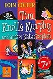 Tim, Knolle Murphy und andere Katastrophen (Gulliver)