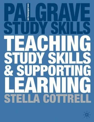 Teaching Study Skills and Supporting Learning (Palgrave Study Skills)