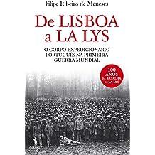 De Lisboa a La Lys – O Corpo Expedicionário Português na Primeira Guerra Mundial (Portuguese Edition)