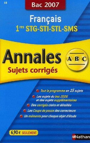 Français 1e STT-STI-STL-SMS : Annales corrigés, bac 2007