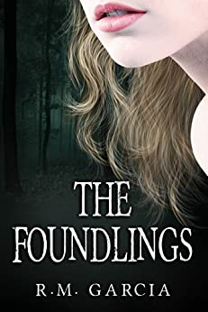 The Foundlings: Book One of the Urban Fantasy Paranormal Vampire Series, The Foundlings (English Edition) par [Garcia, R. M.]