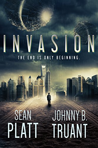 Invasion (Alien Invasion Book 1) by Johnny B. Truant, Sean Platt, Realm and Sands