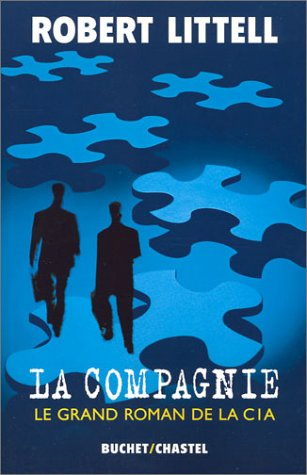 La Compagnie : Le Grand Roman de la C.I.A. par Robert Littell