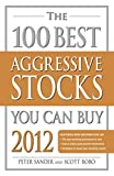 The 100 Best Aggressive Stocks You Can Buy 2012 (English Edition)