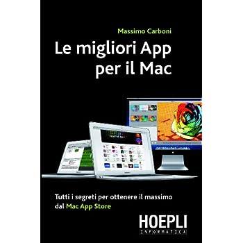 Le Migliori App Per Il Mac. Tutti I Segreti Per Ottenere Il Massimo Dal Mac App Store