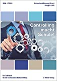 Controlling macht Schule!: Ein Lehrbuch für die kaufmännische Ausbildung