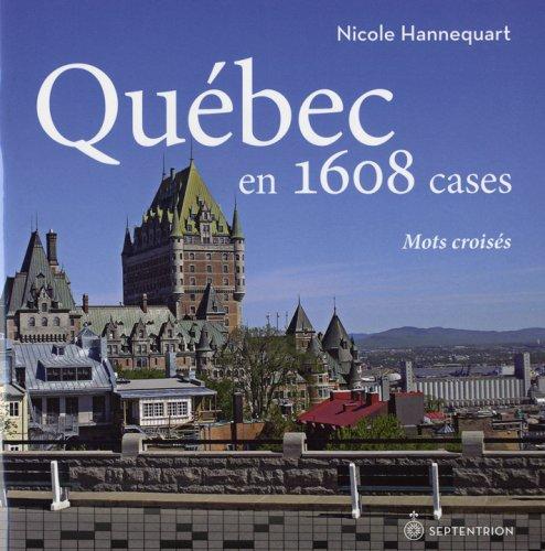 Quebec en 1608 Cases Mots Croisés par Hannequart Nicole