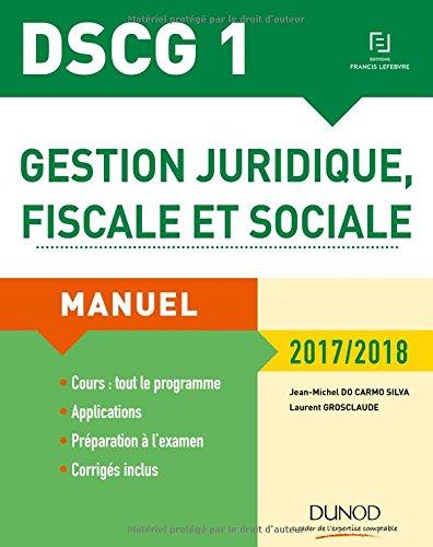 DSCG 1 - Gestion juridique, fiscale et sociale 2017/2018 - 11e d. - Manuel