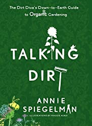 Talking Dirt: The Dirt Diva's Down-to-Earth Guide to Organic Gardening
