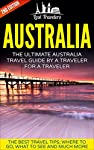 Updated For 2017 Completely Based On Customer Feedback.Congratulations! You've Found The Ultimate Travel Guide To Australia. Why You Need Lost TravelersFirst we would like to thank you for considering Lost Travelers as your guide book. Allow us to ex...