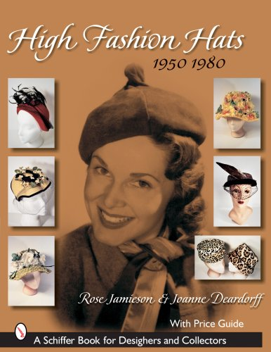 Kostüm High Society - High Fashion Hats, 1950-1980 (Schiffer Book for Designers and Collectors)