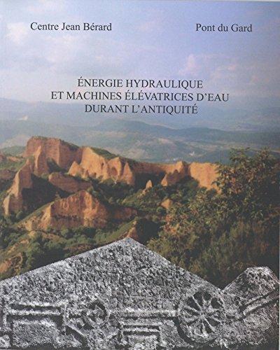 Livres Énergie hydraulique et machines élévatrices d'eau dans l'Antiquité epub pdf