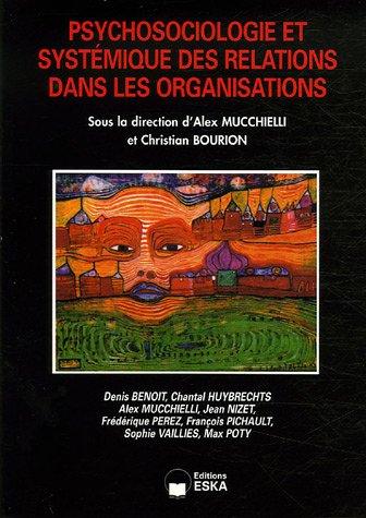 Psychosociologie et systémique des relations dans les organisations