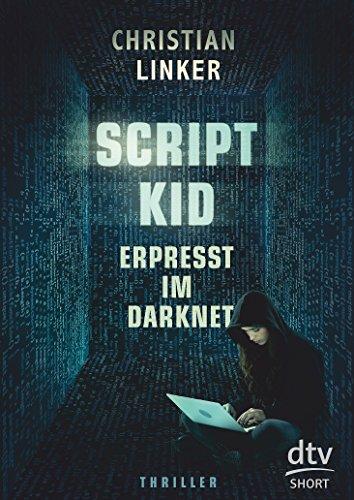 Buchseite und Rezensionen zu 'Scriptkid - Erpresst im Darknet (dtv short)' von Christian Linker