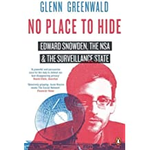 No Place to Hide: Edward Snowden, the NSA, and the U.S. Surveillance State by Glenn Greenwald (2015-04-28)