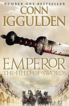 Emperor: The Field of Swords (Emperor Series Book 3) by [Iggulden, Conn]