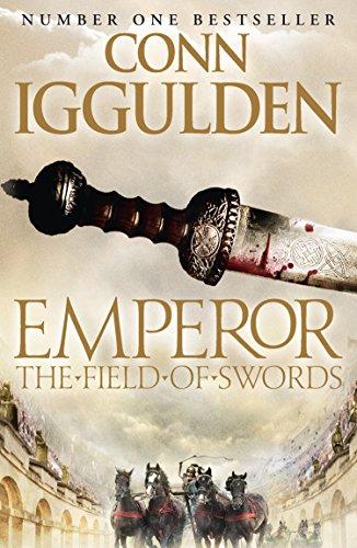 Emperor: The Field of Swords (Emperor Series Book 3) (English Edition) par Conn Iggulden