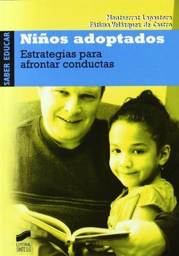 Niños adoptados. Estrategias para afrontar conductas (Saber educar) por Montserrat/Velázquez de Castro, Fátima Lapastora